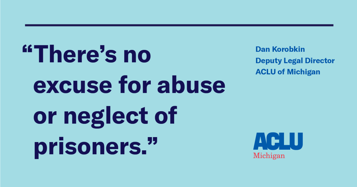 """There's no excuse for abuse or neglect of prisoners."""