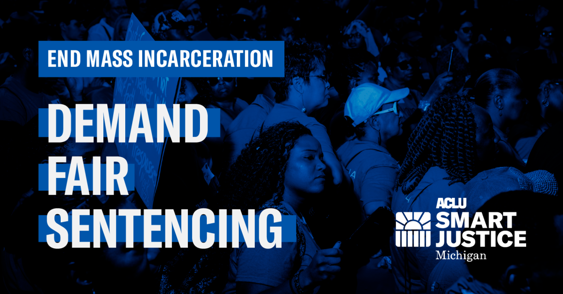 End Mass Incarceration, Demand Fair Sentencing