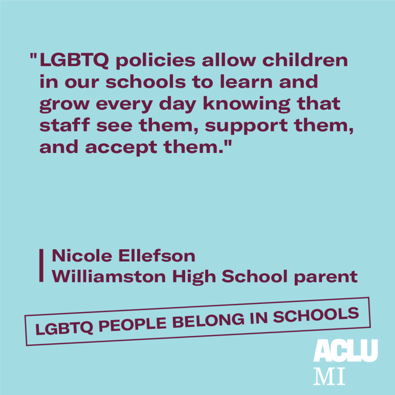 """LGBTQ policies allow children in our schools to learn and grow every day knowing that staff see them, support them, and accept them."""