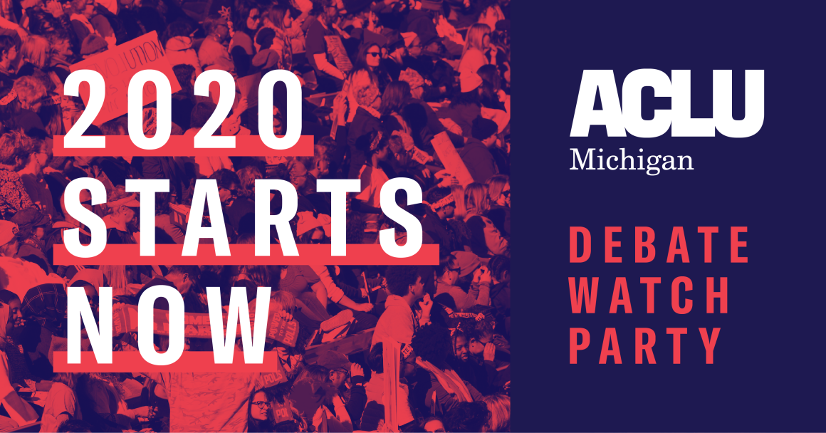2020 Starts Now: The ACLU Debate Watch Party